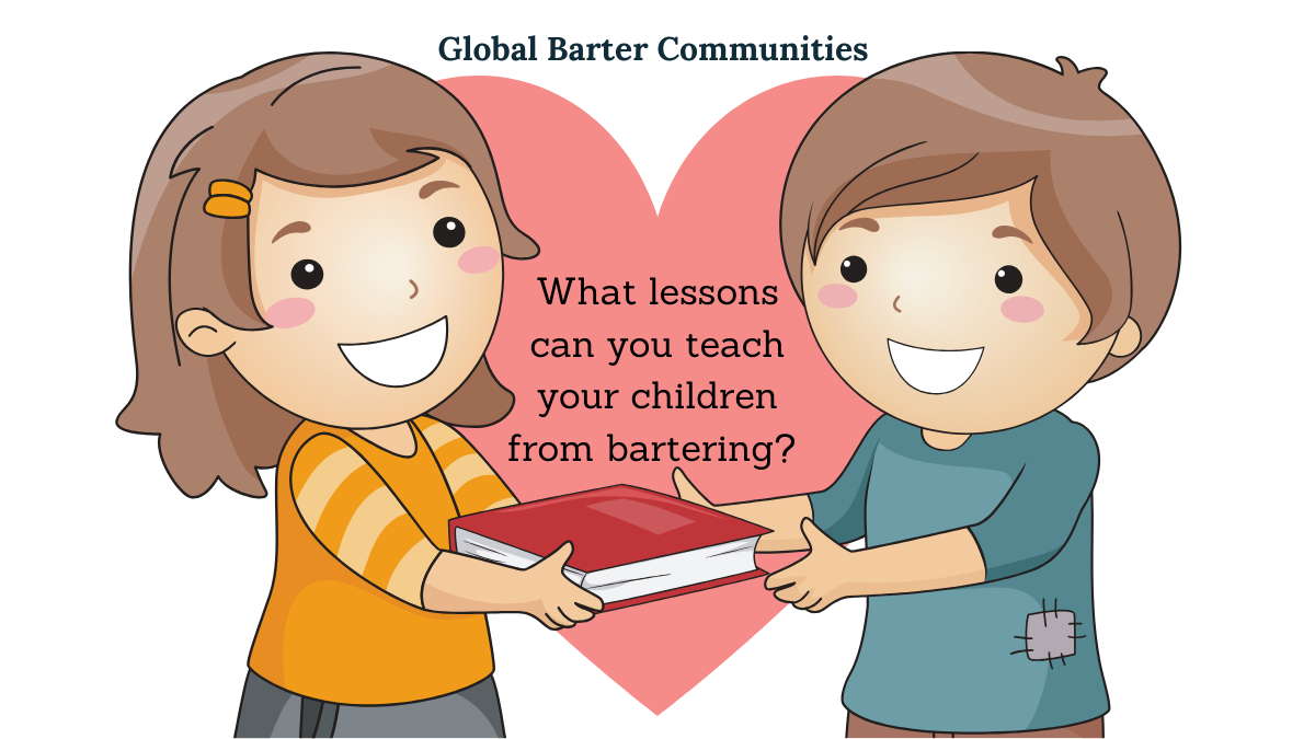 The Positive Lessons You Can Teach Your Children From Bartering